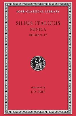 Silius Italicus: Punica, Volume II, Books 9-17 (Loeb Classical Library No. 278)