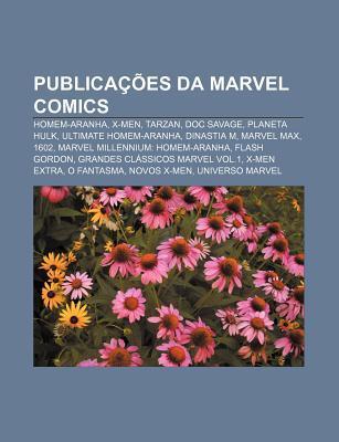 Publicacoes Da Marvel Comics: Homem-Aranha, X-Men, Tarzan, Doc Savage, Planeta Hulk, Ultimate Homem-Aranha, Dinastia M, Marvel Max, 1602