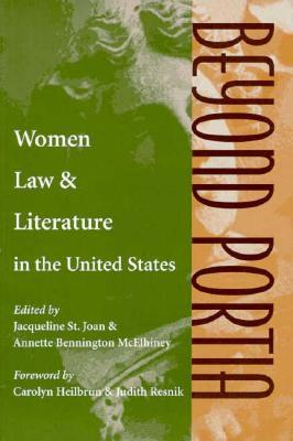 Beyond Portia: Women, Law, and Literature in the Unites States