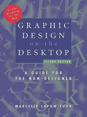 Graphic Design on the Desktop: A Guide for the Non-Designer