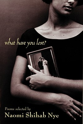 What Have You Lost? by Naomi Shihab Nye