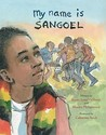 My Name Is Sangoel by Karen Lynn Williams