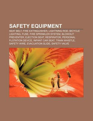 Safety Equipment: Seat Belt, Fire Extinguisher, Lightning Rod, Bicycle Lighting, Fuse, Fire Sprinkler System, Blowout Preventer, Ejection Seat