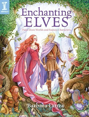 Enchanting Elves Paint Elven Worlds And Fantasy Characters By