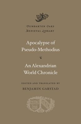 Apocalypse of Pseudo-Methodius/An Alexandrian World Chronicle