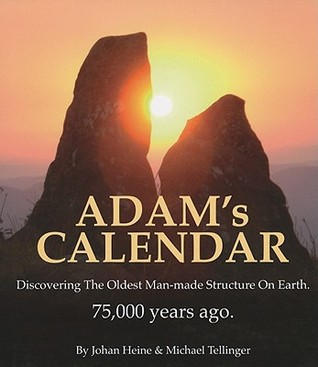 Adam's Calendar: Discovering The Oldest Man-Made Structure On Earth.