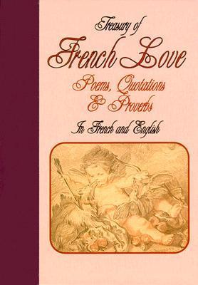 Descargador de páginas de libros de Google Treasury of French Love: Poems, Quotations & Proverbs : In French and English