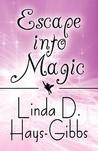 Escape Into Magic