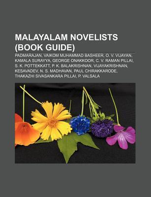 Malayalam Novelists (Book Guide): Padmarajan, Vaikom Muhammad Basheer, O. V. Vijayan, Kamala Surayya, George Onakkoor, C. V. Raman Pillai