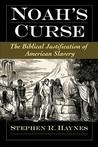Noah's Curse: The Biblical Justification of American Slavery