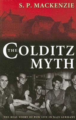 The Colditz Myth by S.P. Mackenzie