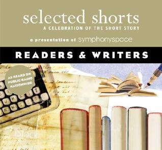 Ebook Selected Shorts: Readers Writers by Symphony Space TXT!