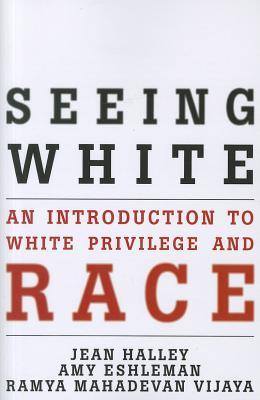 Seeing White: An Introdution to White Privilege and Race