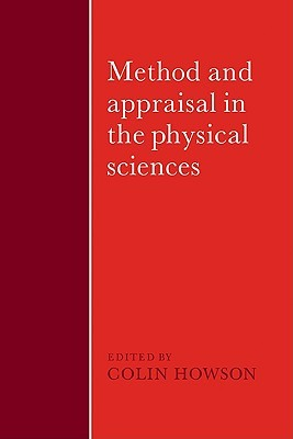 Method and Appraisal in the Physical Sciences: The Critical Background to Modern Science, 1800 1905