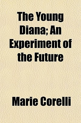 The Young Diana; An Experiment of the Future