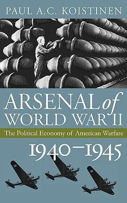 arsenal-of-world-war-ii-the-political-economy-of-american-warfare-1940-1945