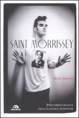 Download and Read online Saint Morrissey. Psicobiografia dell'ultima popstar books