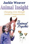 Animal Insight - Changing Lives Through Animal Communication with the Animal Psychic