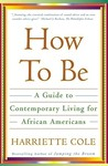 How to Be: A Guide to Contemporary Living for African Americans