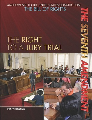 The Seventh Amendment: The Right to a Jury Trial
