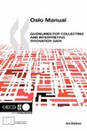 Oslo Manual: Guidelines For Collecting And Interpreting Innovation Data (Measurement Of Scientific And Technological Activities)