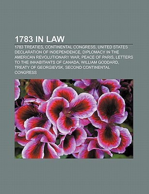 1783 in Law: 1783 Treaties, Continental Congress, United States Declaration of Independence, Diplomacy in the American Revolutionary War