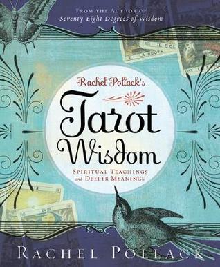 Rachel pollacks tarot wisdom spiritual teachings and deeper rachel pollacks tarot wisdom spiritual teachings and deeper meanings by rachel pollack fandeluxe Images