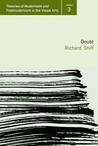 Doubt (Theories of Modernism and Postmodernism in the Visual Arts) (Theories of Modernism and Postmodernism in the Visual Arts)