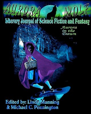Aurora in the Dawn: Aurora Wolf Literary Journal of Science Fiction and Fantasy