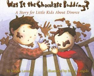 Was It the Chocolate Pudding? by Sandra Levins