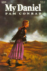 My Daniel by Pam Conrad