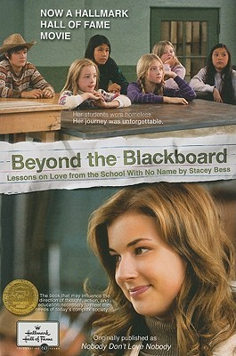 Beyond the blackboard: lessons on love from the school with no name by Stacey Bess