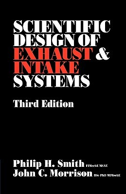 The Scientific Design of Exhaust and Intake Systems (Engineering and Performance)