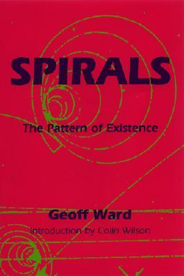 Spirals: The Pattern of Existence