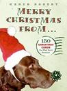 Merry Christmas from . . . by Karen Robert