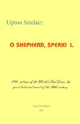 O Shepherd, Speak! I.