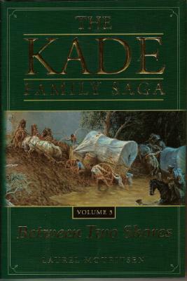 Kade Family Saga Vol 3: Between Two Shores