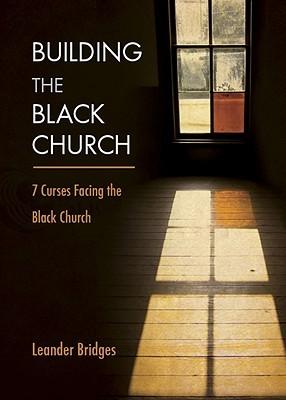 Building the Black Church by Leander Bridges