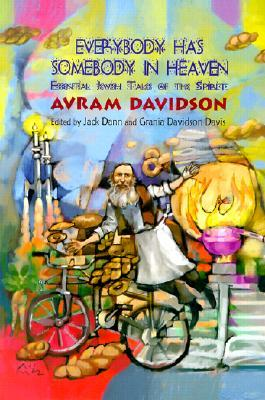 Everybody Has Somebody in Heaven: Essential Jewish Tales of the Spirit