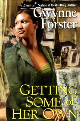 Getting Some of Her Own by Gwynne Forster