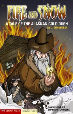Fire and Snow: A Tale of the Alaskan Gold Rush (Graphic Flash Graphic Novels)