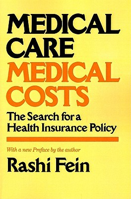 Medical Care Medical Cost: The Search for a Health Insurance Policy