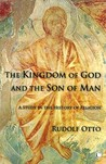 The Kingdom of God and the Son of Man: A Study in the History of Religions