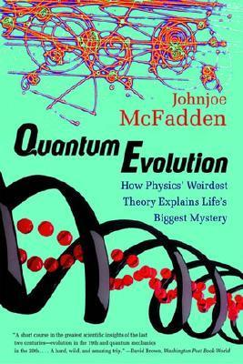 Quantum Evolution: How Physics' Weirdest Theory Explains Life's Biggest Mystery