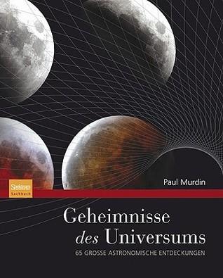 Geheimnisse Des Universums: 65 Groe Astronomische Entdeckungen