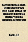 Novels by Lincoln Child by Books LLC