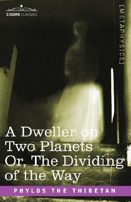 A Dweller on Two Planets (Or, The Dividing of the Way)