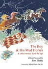 The Boy & His Mud Horses by Paul Goble