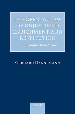 The German Law of Unjustified Enrichment and Restitution: A Comparative Introduction