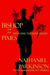 The Hunt Begins (Bishop and the Pixies, #1)